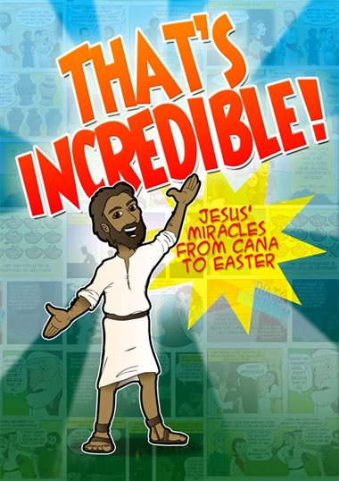 That's Incredible!: Jesus' Miracles from Cana to Easter (Comic) image